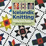 Icelandic Knitting: Using Rose Patternspar Helene Magnusson
