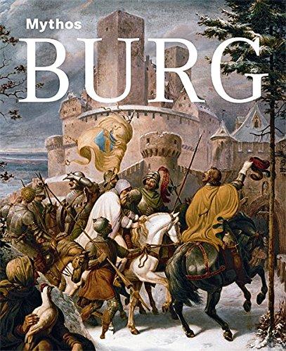 Mythos Burg Ausstellungskatalog Germanisches Nationalmuseum Nurnberg  [Sandstein Verlag] (Tapa Dura)