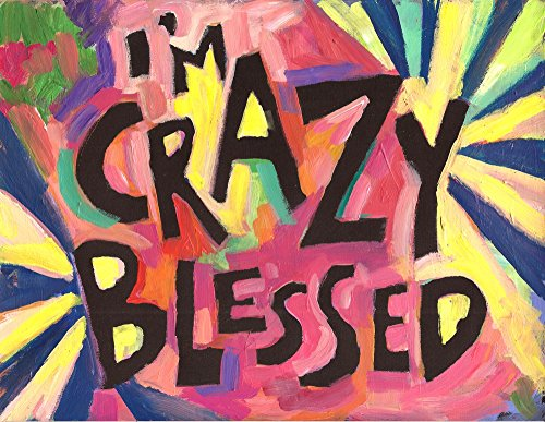 I'm CraZy BleSSed :Great sober birthday gift. 12 step, recovery gifts, AA, sobriety gifts, addiction recovery gifts. Wall art & decor,Christian and faith poster