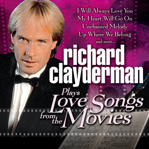 Richard Clayderman - Plays Love Songs from the Movies - Zortam Music