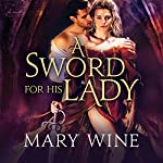 A Sword for His Lady: Courtly Love Series # 1 | Mary Wine