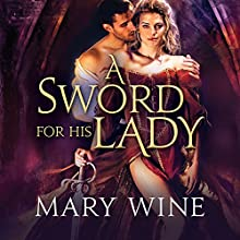 A Sword for His Lady: Courtly Love Series # 1 (       UNABRIDGED) by Mary Wine Narrated by Elizabeth Wiley