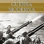 Breve historia de la guerra moderna | Francesc Xavier Hernández,Xavier Rubio