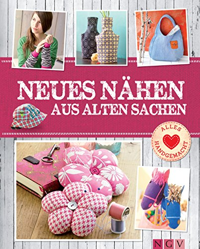 neues n hen aus alten sachen mit schnittmustern zum download pfiffige upcycling ideen von. Black Bedroom Furniture Sets. Home Design Ideas
