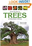 Field Guide to Trees of Southern Africa: An African Perspective (Field Guide To... (Struik Publishers))
