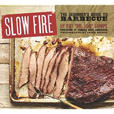 Slow Fire by Dr. BBQ - Ray Lampe