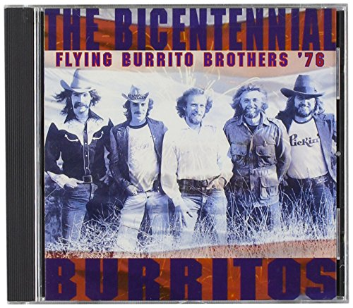Flying Burrito Brothers - The Bicentennial Burritos - Zortam Music
