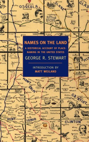 Names on the Land: A Historical Account of Place-Naming in the United States (New York Review Books Classics), George R. Stewart