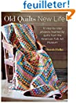 Old Quilts, New Life: 18 Step-by-step...