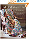 Old Quilts, New Life: 20 step-by-step...
