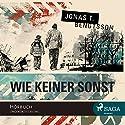 Wie keiner sonst Hörbuch von Jonas T. Bengtsson Gesprochen von: Marion Reuter