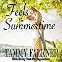 Feels Like Summertime Audiobook by Tammy Falkner Narrated by Christy Wurzbach