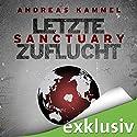 Sanctuary - Letzte Zuflucht Hörbuch von Andreas Kammel Gesprochen von: Steffen Groth