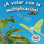 ¡A Volar con la Multiplicación! [Multiply on the Fly!] | Suzanne Slade