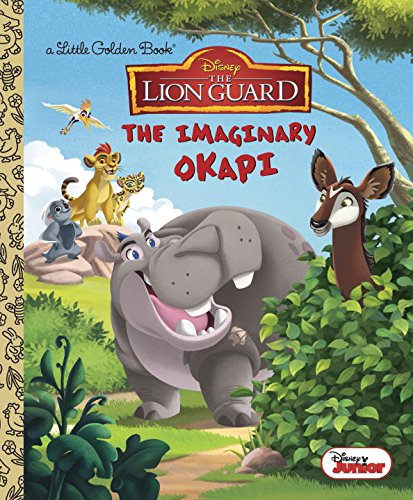 The Imaginary Okapi (Disney Junior: The Lion Guard) (Little Golden Book)