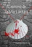 El asesino de la V�a L�ctea (Spanish Edition)