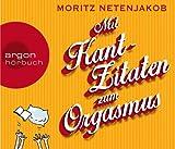 Moritz Netenjakob 'Mit Kant-Zitaten zum Orgasmus'