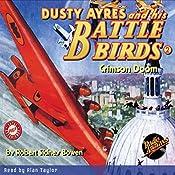 Dusty Ayres and His Battle Birds #2: Crimson Doom | Robert Sidney Bowen,  Radio Archives
