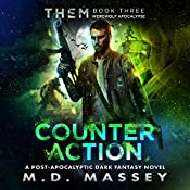 THEM Counteraction: A Scratch Sullivan Paranormal Post-Apocalyptic Action Novel | M.D. Massey