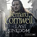 The Last Kingdom: The Last Kingdom Series, Book 1 Audiobook by Bernard Cornwell Narrated by Jonathan Keeble