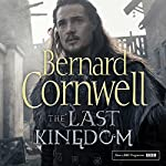 The Last Kingdom: The Last Kingdom Series, Book 1 | Bernard Cornwell
