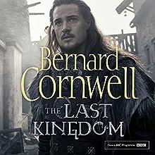 The Last Kingdom: The Last Kingdom Series, Book 1 Audiobook by Bernard Cornwell Narrated by Jonathan Keeble