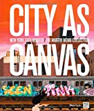 City as Canvas: New York City Graffiti From the Martin Wong Collection (0847839869) by McCormick, Carlo