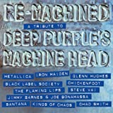 Re-Machined: A Tribute To Deep Purple's Machine Head by Various Artists [Music CD]