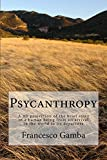 Psycanthropy: A 4D projection of the brief story of a human being from its arrival in the world to its departure.