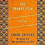 The Orange Fish | Carol Shields