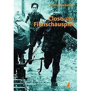 Close-up: Filmschauspiel: Gespräche - Infos - Tipps (Praxis Film)