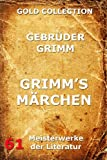 Grimm's Märchen (Gold Collection) (German Edition)