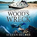 Wood's Wreck: Mac Travis Adventure Thrillers Audiobook by Steven Becker Narrated by Paul J McSorley