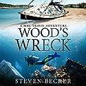 Wood's Wreck: Mac Travis Adventure Thrillers (       UNABRIDGED) by Steven Becker Narrated by Paul J McSorley
