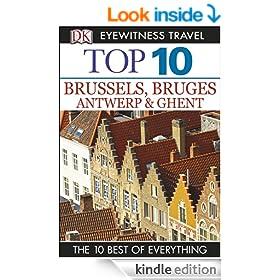DK Eyewitness Top 10 Travel Guide: Brussels, Bruges, Antwerp & Ghent: Brussels, Bruges, Antwerp & Ghent