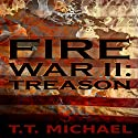 Fire War 2: Treason Audiobook by T.T. Michael Narrated by Patrick Freeman
