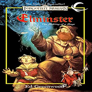 Elminster: The Making of a Mage: Forgotten Realms: Elminster, Book 1 | [Ed Greenwood]