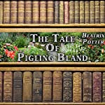 The Tale of Pigling Bland   Beatrix Potter