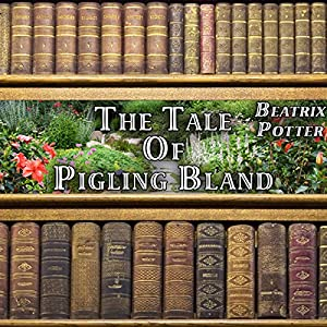 The Tale of Pigling Bland Audiobook