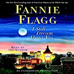 I Still Dream About You: A Novel | Fannie Flagg