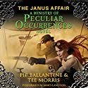 The Janus Affair: A Ministry of Peculiar Occurrences Novel, Book 2 Audiobook by Pip Ballantine, Tee Morris Narrated by James Langton