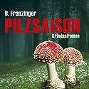 Pilzsaison (Tannenbergs Fälle) Hörbuch von Bernd Franzinger Gesprochen von: Ari Gosch