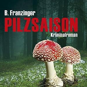 Pilzsaison (Tannenbergs Fälle) Hörbuch