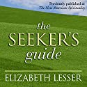 The Seeker's Guide Speech by Elizabeth Lesser Narrated by Elizabeth Lesser