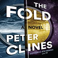 The Fold (       UNABRIDGED) by Peter Clines Narrated by Ray Porter
