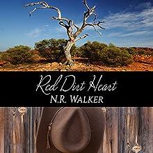 Red Dirt Heart: Red Dirt, Book 1 Audiobook by N.R. Walker Narrated by Joel Leslie