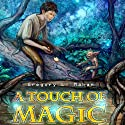 A Touch of Magic (       UNABRIDGED) by Gregory L. Mahan Narrated by David Stifel