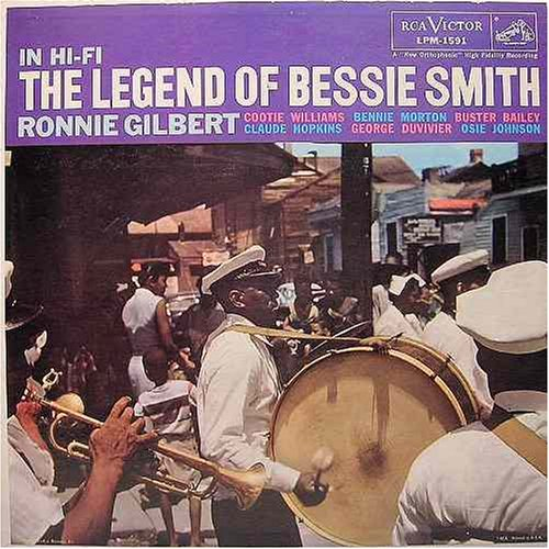 The Legend of Bessie Smith (In Hi Fi) by with Cootie Williams, Bennie Morton, Buster Bailey, Claude Hopkins, George Duvivier, Osie Johnson Ronnie Gilbert