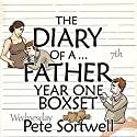 The Diary of a...Father: Year One Boxset Audiobook by Pete Sortwell Narrated by Will M Watt