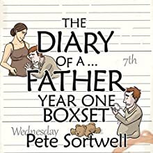 The Diary of a...Father: Year One Boxset (       UNABRIDGED) by Pete Sortwell Narrated by Will M Watt